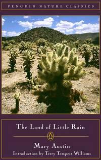 The Land of Little Rain ( Penguin Nature Classics)
