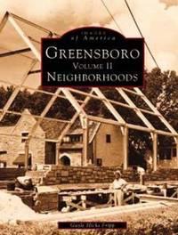 Greensboro Neighborhoods.  (Volume II)