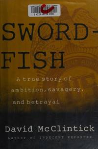 Swordfish : A Story of Ambition, Savagery & Betrayal