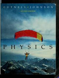 Physics by  Kenneth W. Johnson John D. Cutnell - Hardcover - 2nd - 1992-01-20 - from Ergodebooks and Biblio.com