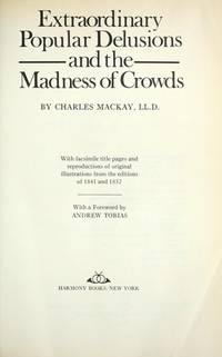 image of Extraordinary Popular Delusions_the Madness of Crowds