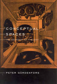 Conceptual Spaces: The Geometry of Thought (A Bradford Book)