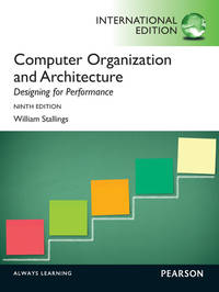 Computer Organization and Architecture: Designing for Performance. by William Stallings by William Stallings - 2012-08-04