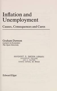 Inflation and Unemployment: Causes, Consequences and Cures