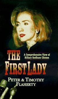 The First Lady: A Comprehensive View of Hillary Rodham Clinton