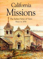 CALIFORNIA MISSIONS-- THE EARLIEST SERIES OF VIEWS MADE IN 1856