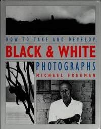 How To Take and Develop Black and White Photographs