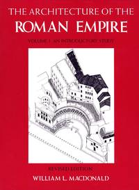 The Architecture of the Roman Empire, Volume One: An Introductory Study, Revised Edition