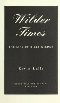 WILDER TIMES: The Life of Billy Wilder