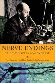Nerve Endings:  The Discovery of the Synapse. the Quest to Find How Brain  Cells Communicate