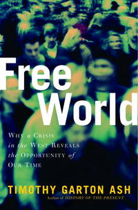 Free World: America, Europe, and the Surprising Future of the West.