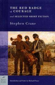 The Red Badge Of Courage and Selected Short Fiction