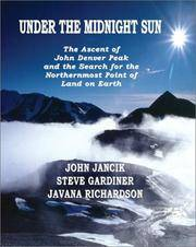 Under the Midnight Sun The Ascent of John Denver Peak and the Search for  the Northernmost Point...