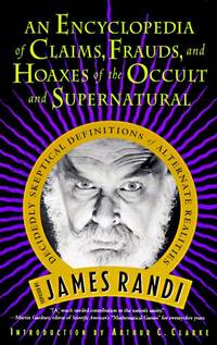 An Encyclopedia Of Claims, Frauds And Hoaxes Of The Occult And Supernatural by James Randi - 1997