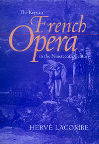 The Keys to French Opera in the Nineteenth Century