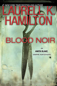 Blood Noir, An Anita Black, Vampire Hunter Novel
