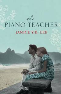 The Piano Teacher by  Janice Y.K Lee - Hardcover - 2009 - from PJ's Bookcase (SKU: F2020-0053)