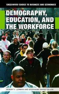DEMOGRAPHY, EDUCATION AND THE WORKFORCE
