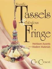 Terrific Tassels & Fabulous Fringe: Heirloom Accents from Modern Materials