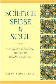 Science, Sense and Soul: The Mystical-Physical Nature of Human Existence