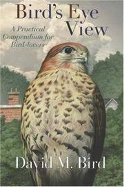 Bird's Eye View: A Practical Compendium for Bird-Lovers