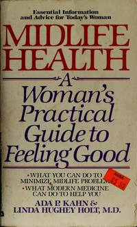 Midlife Health: A Woman's Practical Guide to Feeling Good