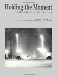 Holding the Moment - Mid-America at Mid-Century