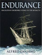 Endurance : Shackleton's Incredible Voyage to the Antarctic
