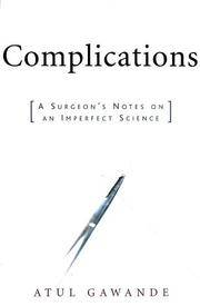 image of COMPLICATIONS A Surgeon's Notes on an Imperfect Science