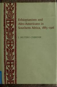 ETHOPIANISM AND AFRO-AMERICANS IN SOUTHERN AFRICA, 1883-1916.