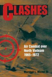 Clashes: Air Combat over North Vietnam, 1965-1972 by Marshall L.; III Michell - Paperback - 2007-03-23 - from Ergodebooks and Biblio.com