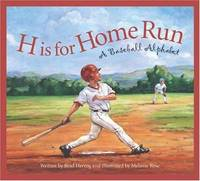 H is for Home Run  A Baseball Alphabet