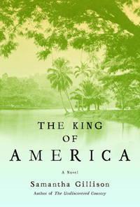THE KING OF AMERICA: A Novel