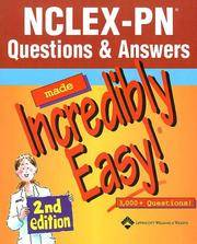 Nclex-pn Questions & Answers Made Incredibly Easy!: 3,000 + questions! (Incredibly Easy Series)
