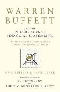 WARREN BUFFETT AND THE INTERPRETATION OF FINANCIAL STATEMENTS by MARY BUFFETT & DAVID CLARK - Paperback - from indianaabooks (SKU: 9781849833196IBD)