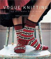 Vogue® Knitting The Ultimate Sock Book  History*Technique*Design