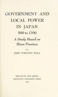 Government And Local Power In Japan 500 To 1700 : A Study Based On Bizen Province