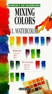Mixing Colors: Watercolor (Barron's Art Handbooks: Green Series)
