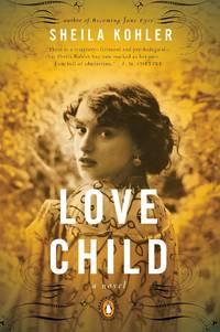 Love Child, A Novel -- Advance Reader's Copy