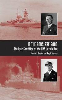 If the Gods Are Good: The Epic Sacrifice of HMS Jervis Bay