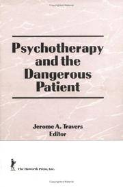 Psychotherapy and the Dangerous Patient