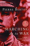 image of Marching As to War: Canada's Turbulent Years 1899-1953