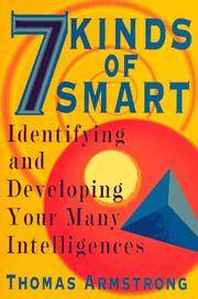 7 Kinds of Smart - Identifying and Developing Your Many Intelligences