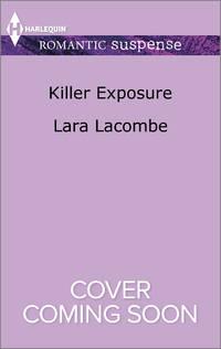 Killer Exposure (Harlequin Romantic Suspense)