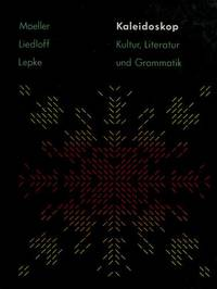 Kaleidoskop: Kultur, Literatur und Grammatik by  and Helen Lepke  Helmut Liedloff - Hardcover - 1983 - from BookDepart and Biblio.com