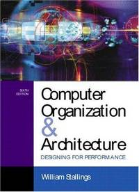Computer Organization and Architecture: Designing for Performance, 6th Edition by  William Stallings - Hardcover - 6th Edition - 2003 - from A2zbooks and Biblio.com