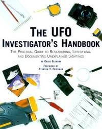 The UFO Investigator's Handbook......The Practical Guide to Researching,Identifying,and Documenting Unexplained Sightings...Forwad is By Stanton T.Friedman