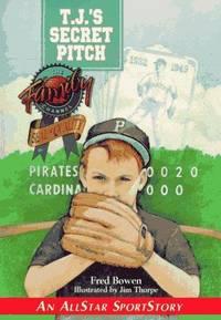 T.J.'s Secret Pitch (Allstar Sportstory)