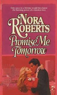 PROMISE ME TOMORROW by Nora Roberts - 1984-02-01 - from Ergodebooks and Biblio.com
