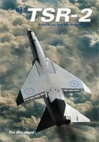 TSR2, Britain's Lost Cold War Strike Aircraft